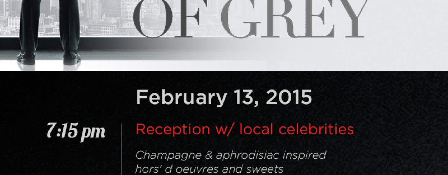 """Mr. Grey Will Meet You Now""…50 Shades Of Grey VIP Screening"