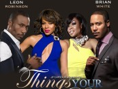 "#detroitCHICK: Award-Winning Writer, Director & Producer Je'Caryous Johnson Premieres His Latest Hit Stageplay ""Things Your Man Won't Do"""