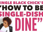 "The Single Black Chick's ""How To Be Single-Dish and Dine"" Anniversary Contest"